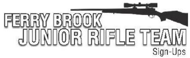 Ferry Brook Rifle Team Sign-ups